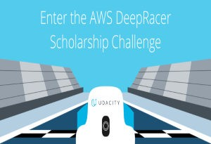 AWS and Udacity Team Up for Machine Learning Course and DeepRacer Scholarship Challenge